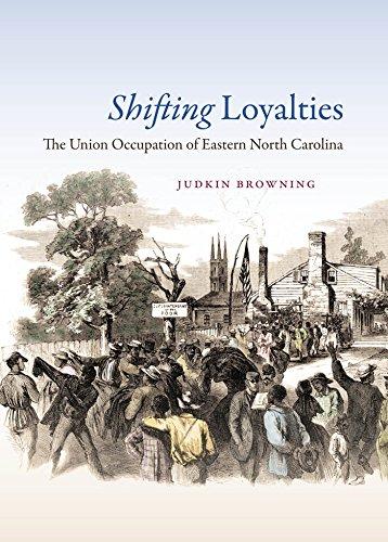 Shifting Loyalties: The Union Occupation of Eastern North Carolina: Judkin Browning
