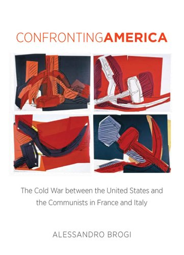 9780807834732: Confronting America: The Cold War Between the United States and the Communists in France and Italy