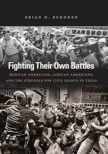 9780807834787: Fighting Their Own Battles: Mexican Americans, African Americans, and the Struggle for Civil Rights in Texas