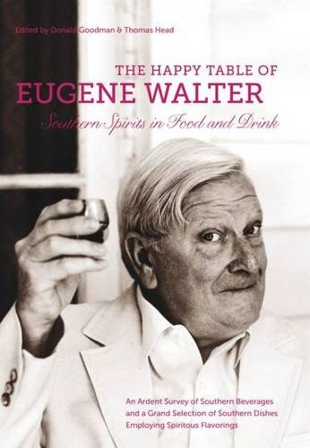 9780807834831: The Happy Table of Eugene Walter: Southern Spirits in Food and Drink