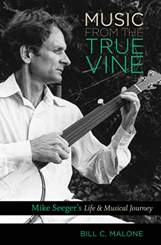 9780807835104: Music from the True Vine: Mike Seeger's Life & Musical Journey