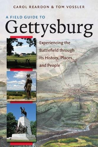 9780807835258: A Field Guide to Gettysburg: Experiencing the Battlefield through Its History, Places, and People