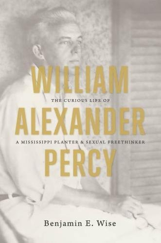 9780807835357: William Alexander Percy: The Curious Life of a Mississippi Planter and Sexual Freethinker