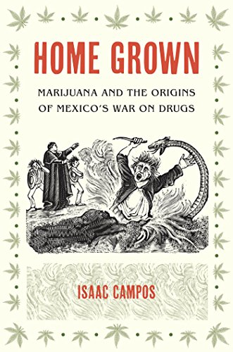 9780807835388: Home Grown: Marijuana and the Origins of Mexico's War on Drugs