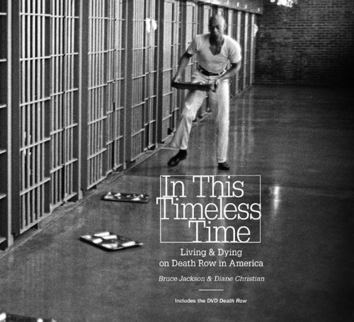 9780807835395: In This Timeless Time: Living and Dying on Death Row in America (Documentary Arts and Culture, Published in association with the Center for Documentary Studies at Duke University)