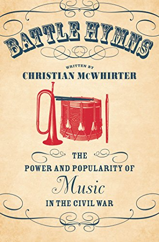 9780807835500: Battle Hymns: The Power and Popularity of Music in the Civil War (Civil War America)