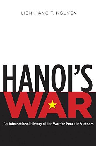 Hanoi's War: An International History of the War for Peace in Vietnam (Hardcover): Lien-Hang T...