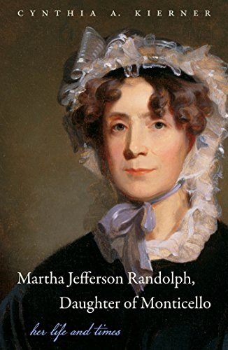 9780807835524: Martha Jefferson Randolph, Daughter of Monticello: Her Life and Times