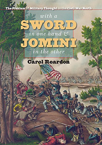 With a Sword in One Hand and Jomini in the Other The Problem of Military Thought in the Civil War ...