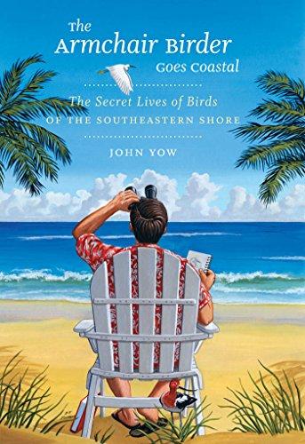 9780807835616: The Armchair Birder Goes Coastal: The Secret Lives of Birds of the Southeastern Shore