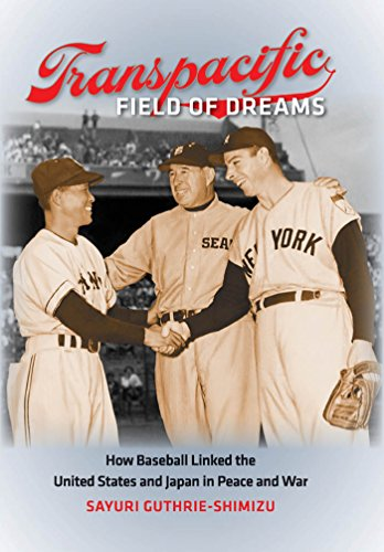 9780807835623: Transpacific Field of Dreams: How Baseball Linked the United States and Japan in Peace and War