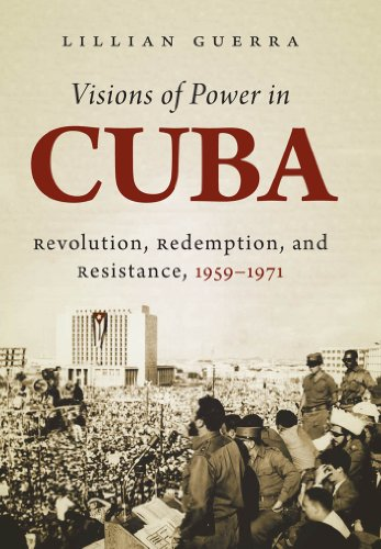 9780807835630: Visions of Power in Cuba: Revolution, Redemption, and Resistance, 1959-1971 (Envisioning Cuba)