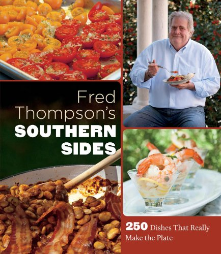 9780807835708: Fred Thompson's Southern Sides: 250 Dishes That Really Make the Plate