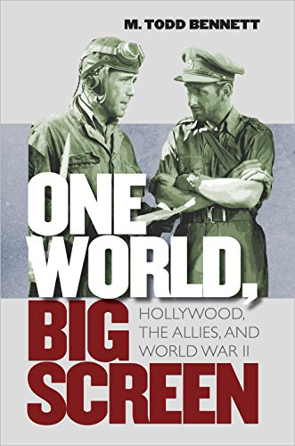 One World, Big Screen: Hollywood, the Allies, and World War II (Hardback): Michael Bennett