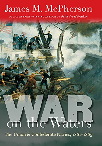 War on the Waters: The Union and Confederate Navies, 1861-1865: McPherson, James M.