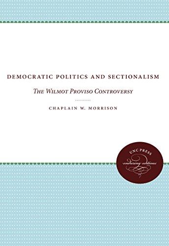 9780807836231: Democratic Politics and Sectionalism: The Wilmot Proviso Controversy