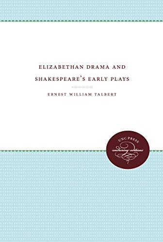 9780807836705: Elizabethan Drama and Shakespeare's Early Plays (Enduring Editions)