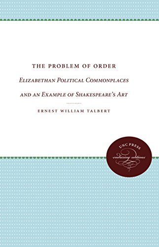The Problem of Order: Elizabethan Political Commonplaces and an Example of Shakespeare s Art (...