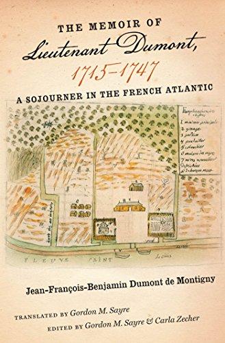The Memoir of Lieutenant Dumont, 1715-1747: A Sojourner in the French Atlantic: Gordon M. Sayre