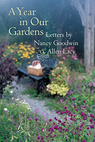 9780807837610: A Year in Our Gardens: Letters by Nancy Goodwin and Allen Lacy
