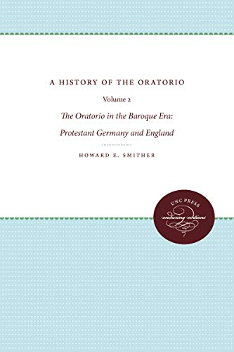 9780807837757: A History of the Oratorio: The Oratorio in the Baroque Era: Protestant Germany and England: 2