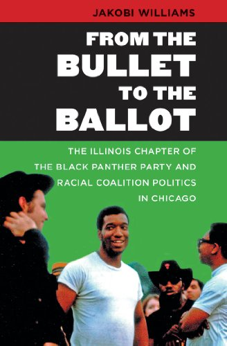 9780807838167: From the Bullet to the Ballot: The Illinois Chapter of the Black Panther Party and Racial Coalition Politics in Chicago (The John Hope Franklin Series in African American History and Culture)