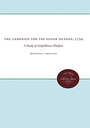 The Campaign for the Sugar Islands, 1759: A Study of Amphibious Warfare (Published for the ...