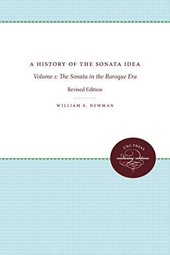 A History of the Sonata Idea: Volume 1: The Sonata in the Baroque Era (Unc Press Enduring Editions)...