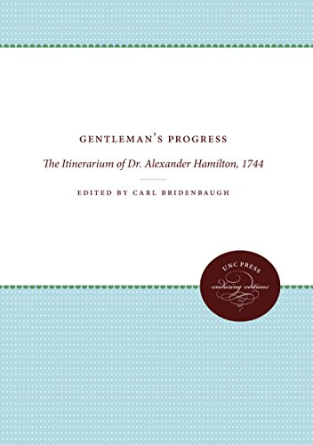 Gentleman's Progress: The Itinerarium of Dr. Alexander Hamilton, 1744 (Published for the ...
