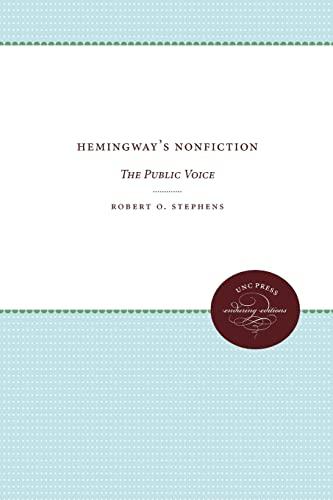 9780807840412: Hemingway's Nonfiction: The Public Voice (UNC Press Enduring Editions)
