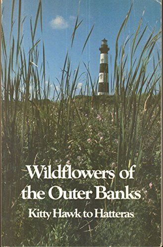 9780807840603: Wild Flowers of the Outer Banks: Kitty Hawk to Hatteras