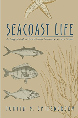 Seacoast Life: An Ecological Guide to Natural Seashore Communities in North Carolina