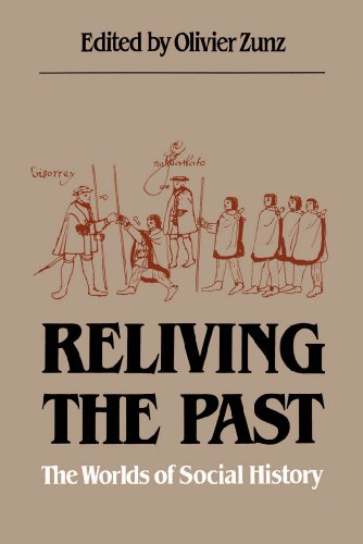 Reliving the Past: The Worlds of Social History (Paperback): William T. Rowe
