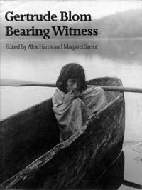 Gertrude Blom: Bearing Witness - SIGNED: Harris, Alex