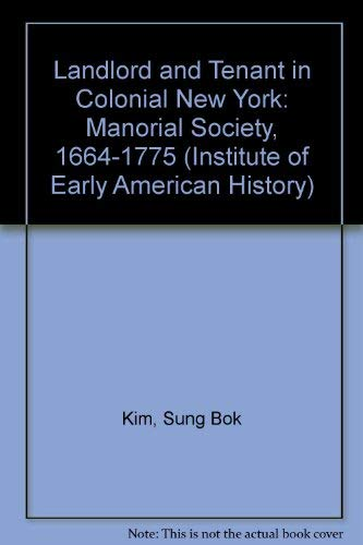9780807841686: Landlord and Tenant in Colonial New York: Manorial Society, 1664-1775 (Institute of Early American History)