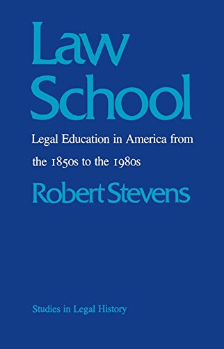 9780807841754: Law School: Legal Education in America from the 1850s to the 1980s (Studies in Legal History)