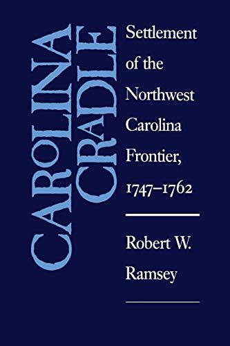9780807841891: Carolina Cradle: Settlement of the Northwest Carolina Frontier, 1747-1762