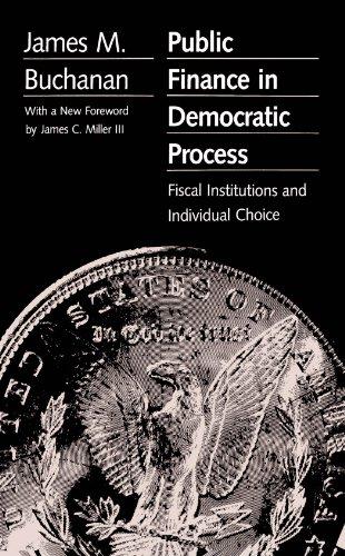 Public Finance in Democratic Process: Fiscal Institutions: James M. Buchanan;