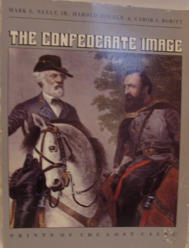 9780807841976: The Confederate Image: Prints of the Lost Cause
