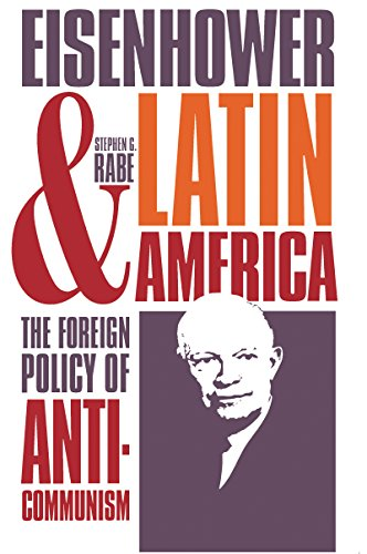 9780807842041: Eisenhower and Latin America: The Foreign Policy of Anticommunism