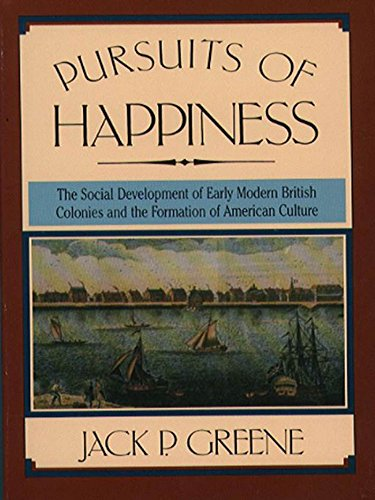 9780807842270: Pursuits of Happiness: The Social Development of Early Modern British Colonies and the Formation of American Culture