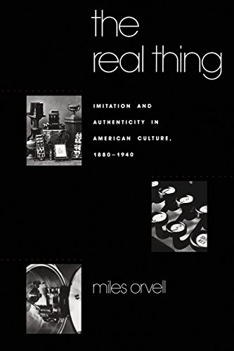 9780807842461: The Real Thing: Imitation and Authenticity in American Culture, 1880-1940 (Cultural Studies of the United States)