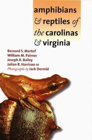 Amphibians and Reptiles of the Carolinas and: Bernard S. Martof,