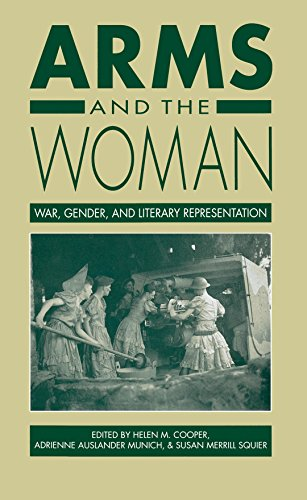 Arms and the Woman: War, Gender, and Literary Representation (Paperback): Helen M. Cooper, Adrienne...