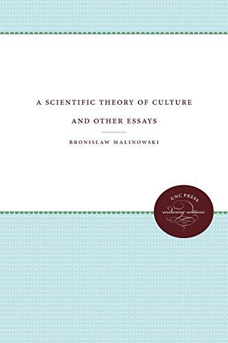 scientific theory of culture and other essays Encuentra a scientific theory of culture and other essays de bronislaw malinowski (isbn: 9780807842836) en amazon envíos gratis a partir de 19€.