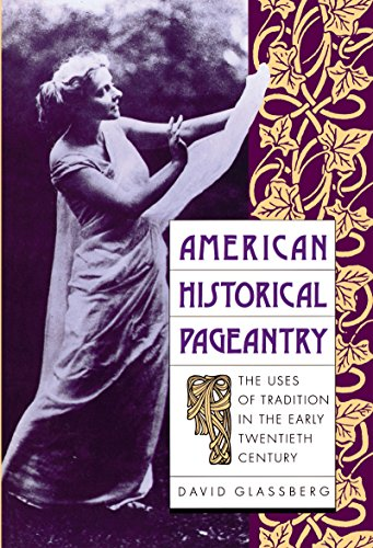 9780807842867: American Historical Pageantry: The Uses of Tradition in the Early Twentieth Century