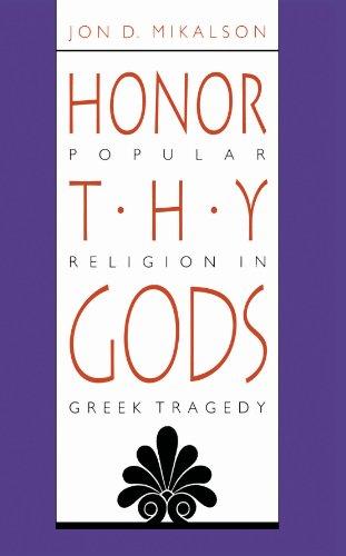9780807843482: Honor Thy Gods: Popular Religion in Greek Tragedy
