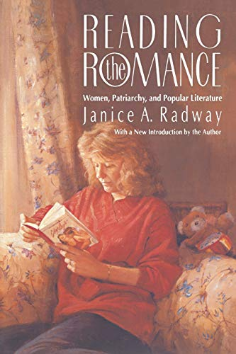 9780807843499: Reading the Romance: Women, Patriarchy, and Popular Literature