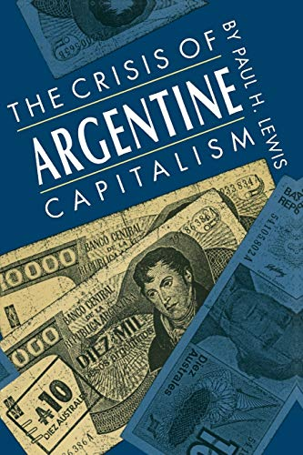 9780807843567: The Crisis of Argentine Capitalism