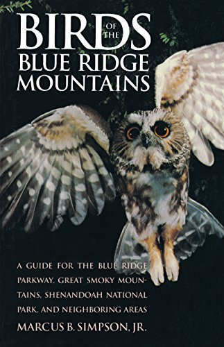 Birds of the Blue Ridge Mountains : A Guide for the Blue Ridge Parkway, Great Smoky Mountains, Sh...